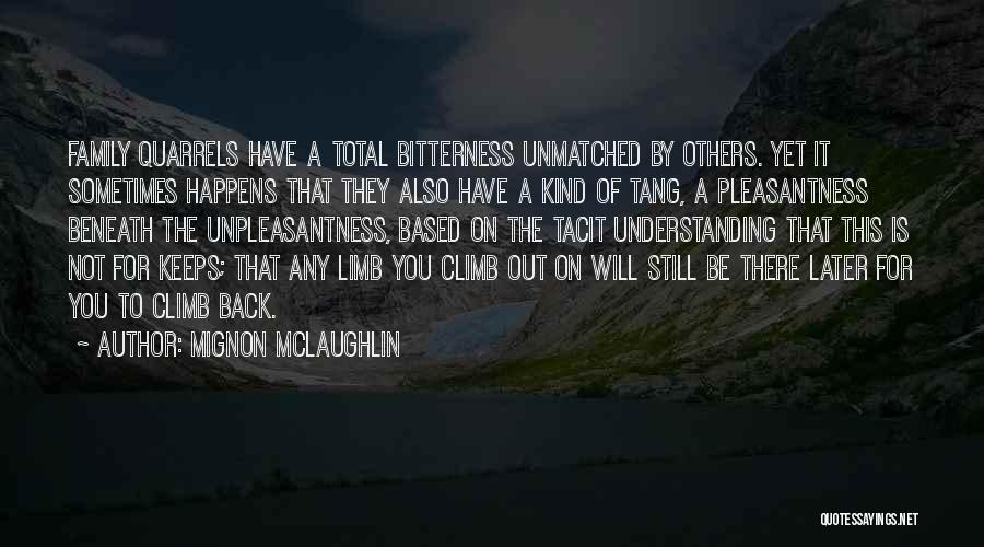 Family Quarrels Quotes By Mignon McLaughlin