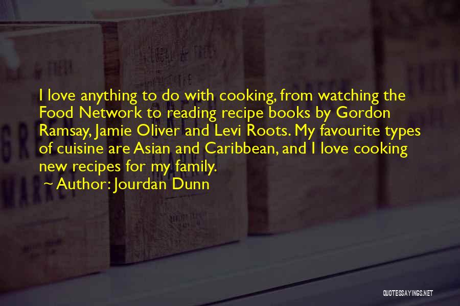 Family Recipe Quotes By Jourdan Dunn