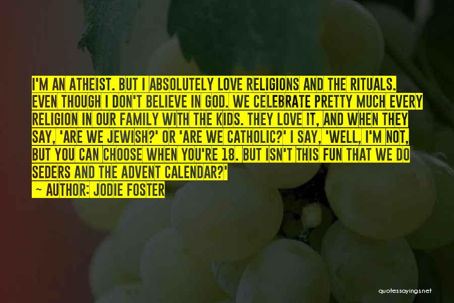 Family Rituals Quotes By Jodie Foster
