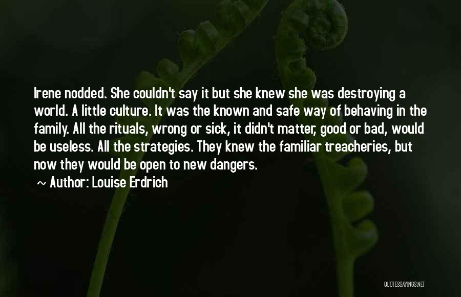 Family Rituals Quotes By Louise Erdrich