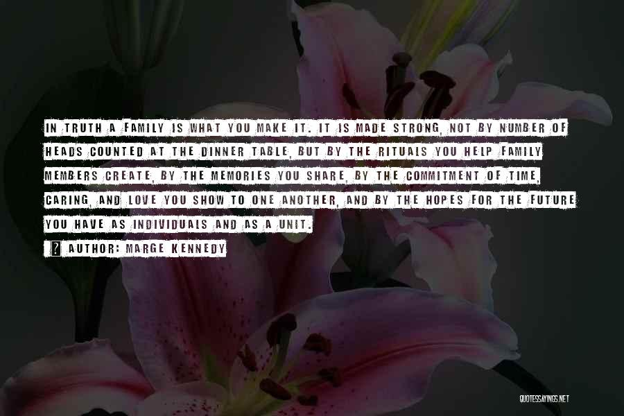 Family Rituals Quotes By Marge Kennedy