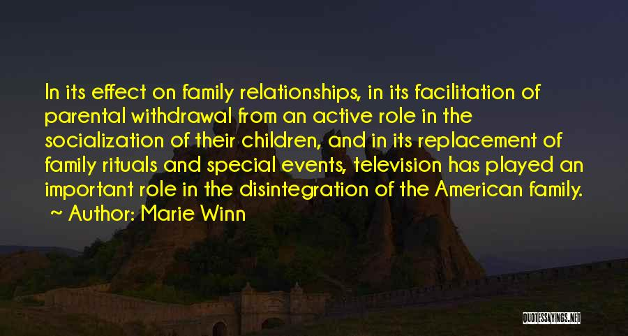 Family Rituals Quotes By Marie Winn