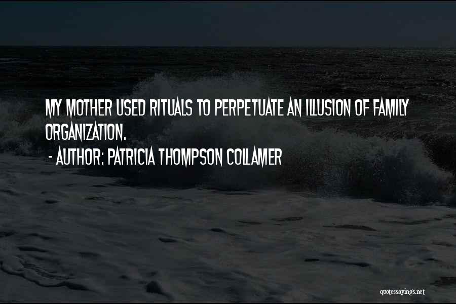 Family Rituals Quotes By Patricia Thompson Collamer