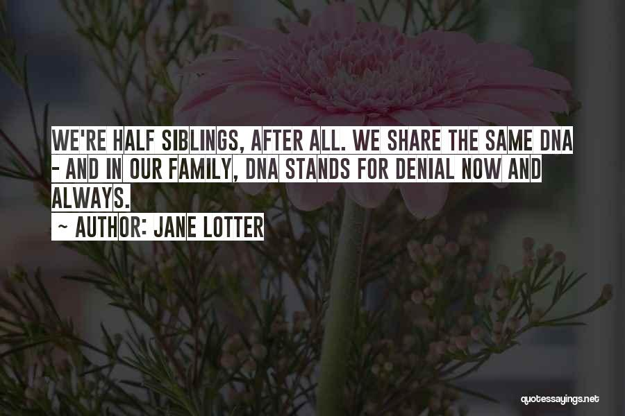 Family Stands For Quotes By Jane Lotter