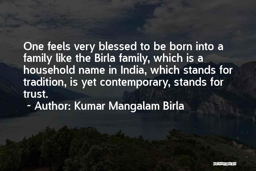 Family Stands For Quotes By Kumar Mangalam Birla