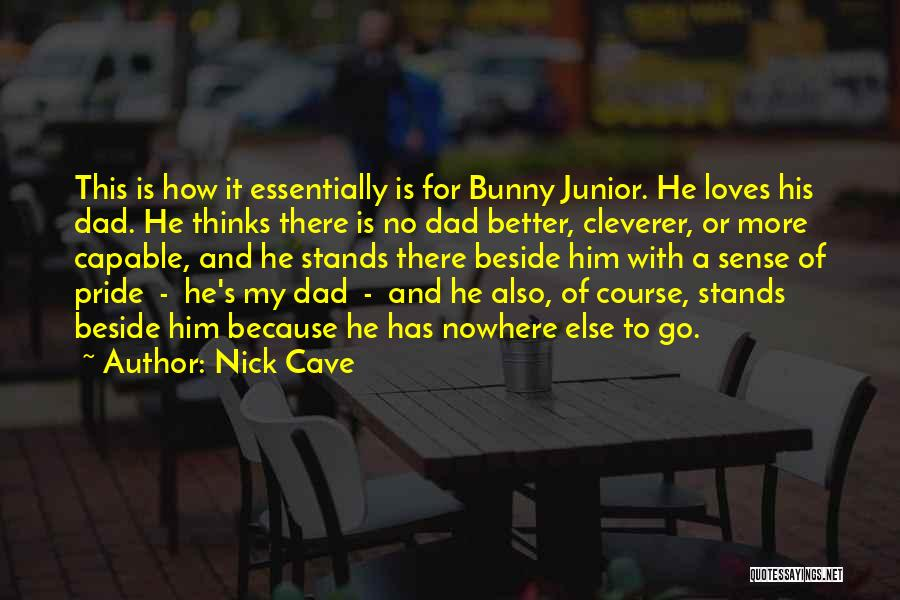 Family Stands For Quotes By Nick Cave