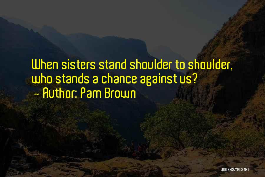 Family Stands For Quotes By Pam Brown