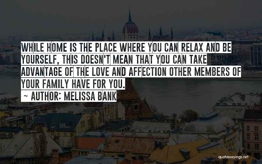 Family Take Advantage You Quotes By Melissa Bank