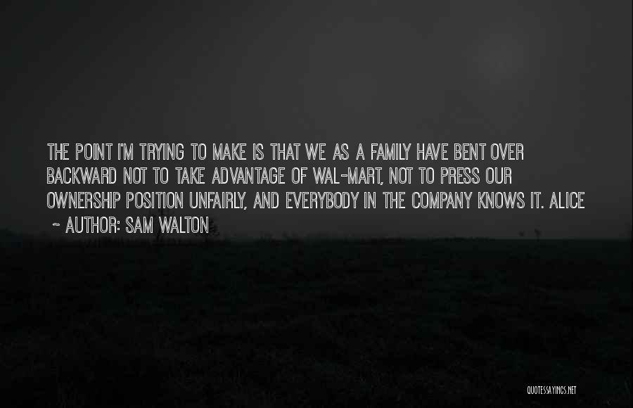 Family Take Advantage You Quotes By Sam Walton