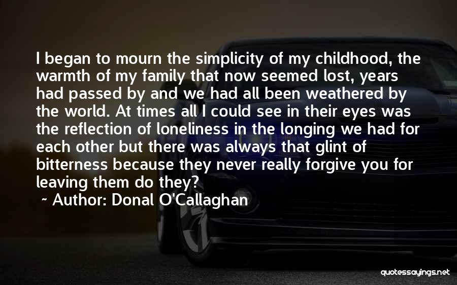 Family There For You Quotes By Donal O'Callaghan
