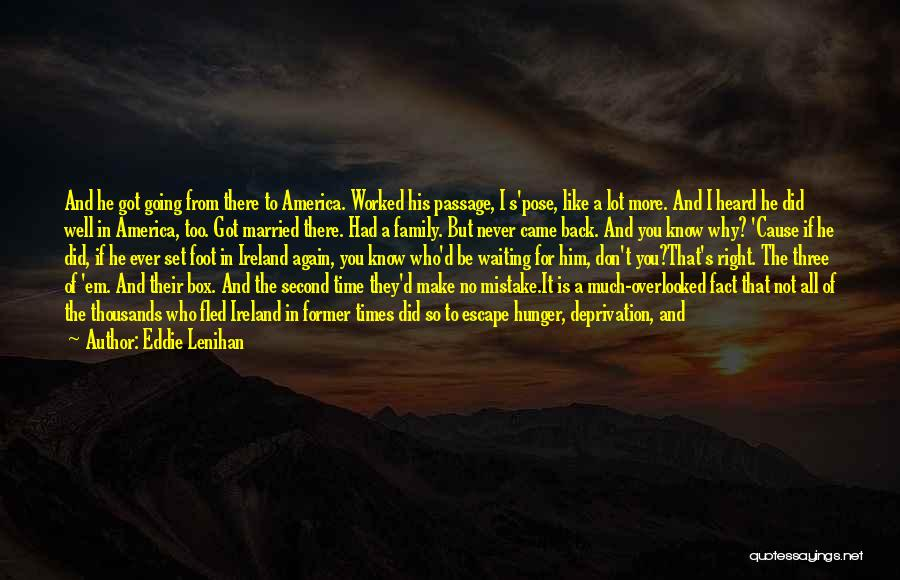 Family There For You Quotes By Eddie Lenihan