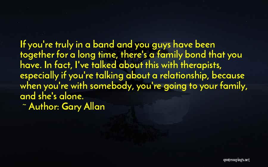 Family There For You Quotes By Gary Allan