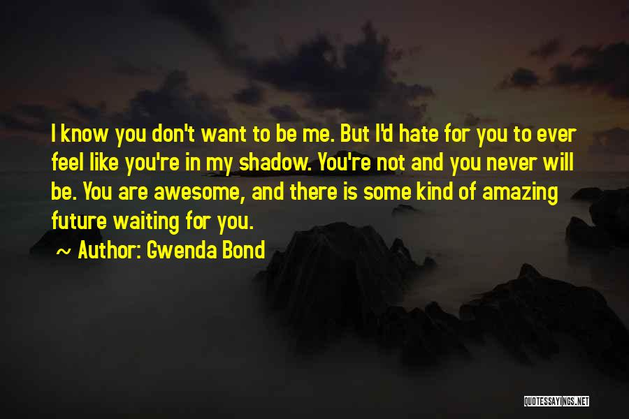 Family There For You Quotes By Gwenda Bond