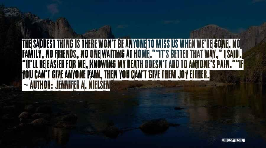 Family There For You Quotes By Jennifer A. Nielsen