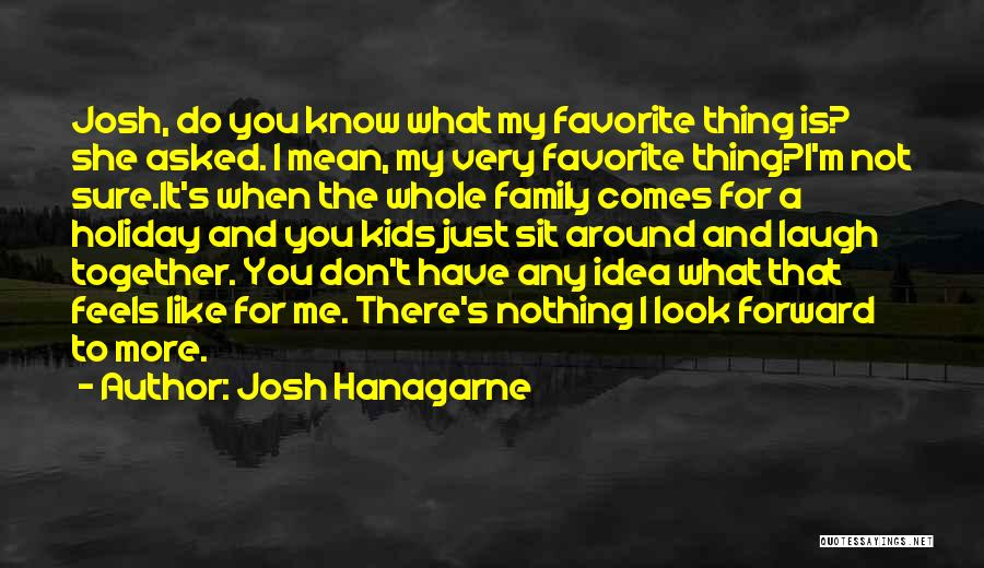 Family There For You Quotes By Josh Hanagarne