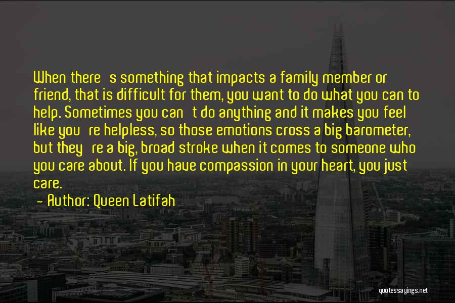 Family There For You Quotes By Queen Latifah