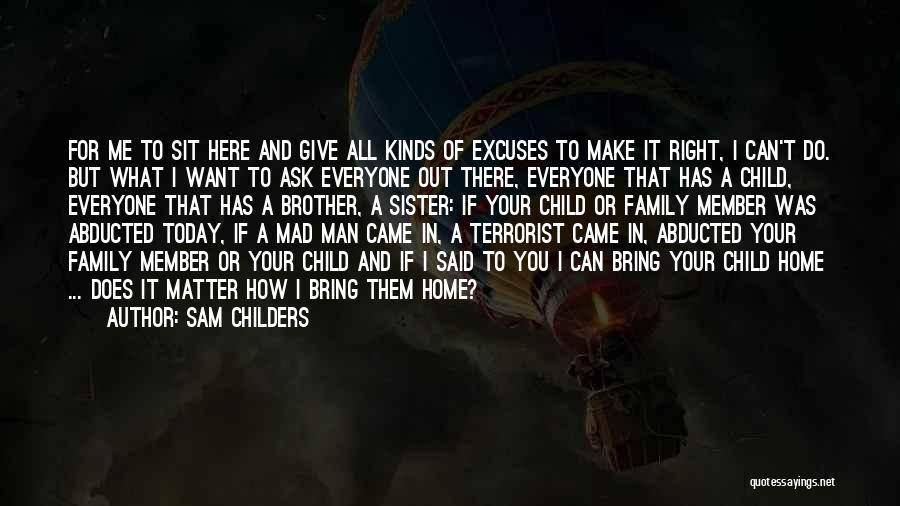 Family There For You Quotes By Sam Childers