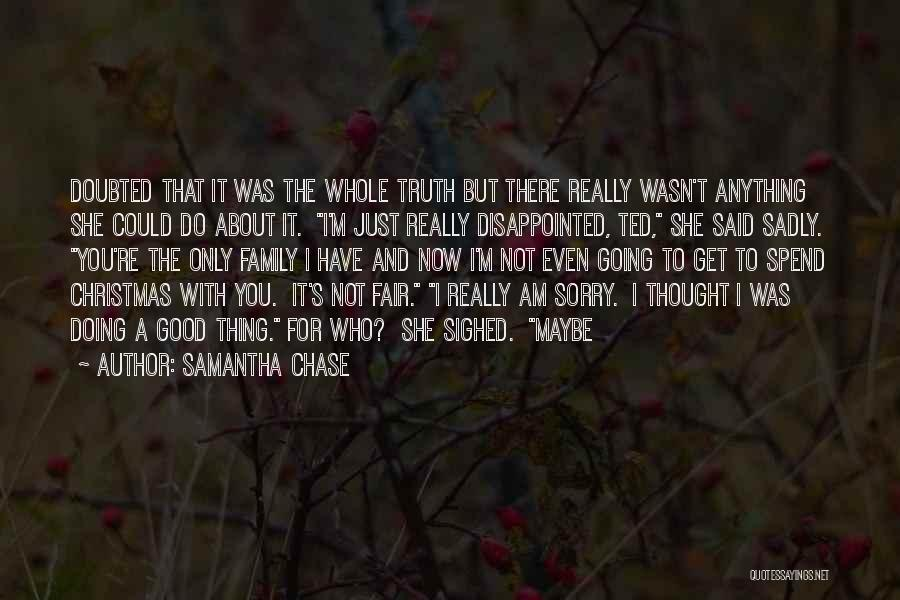 Family There For You Quotes By Samantha Chase