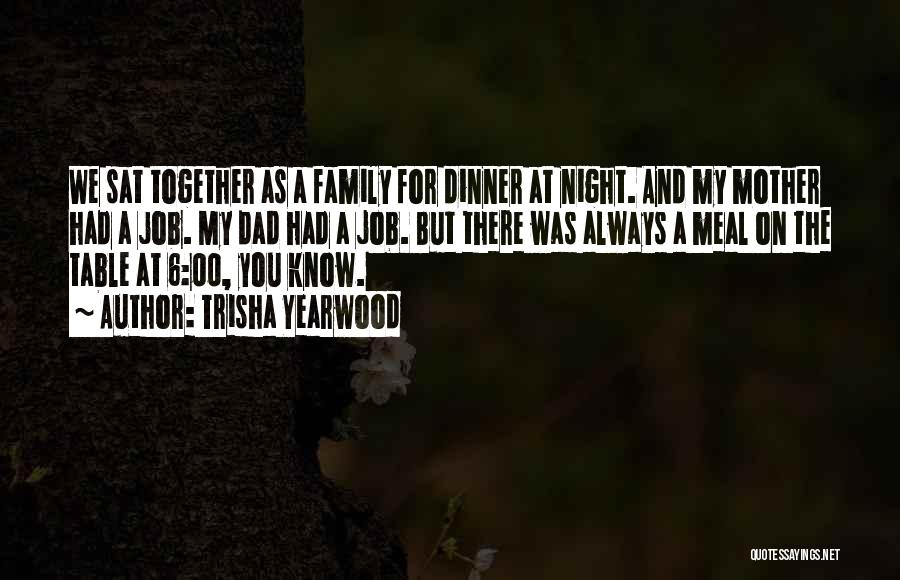 Family There For You Quotes By Trisha Yearwood