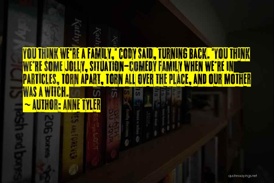 Family Turning On You Quotes By Anne Tyler