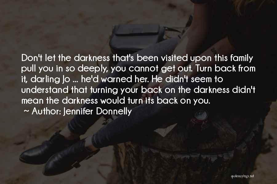 Family Turning On You Quotes By Jennifer Donnelly