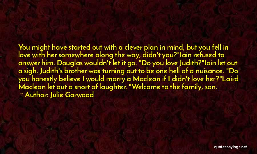 Family Turning On You Quotes By Julie Garwood