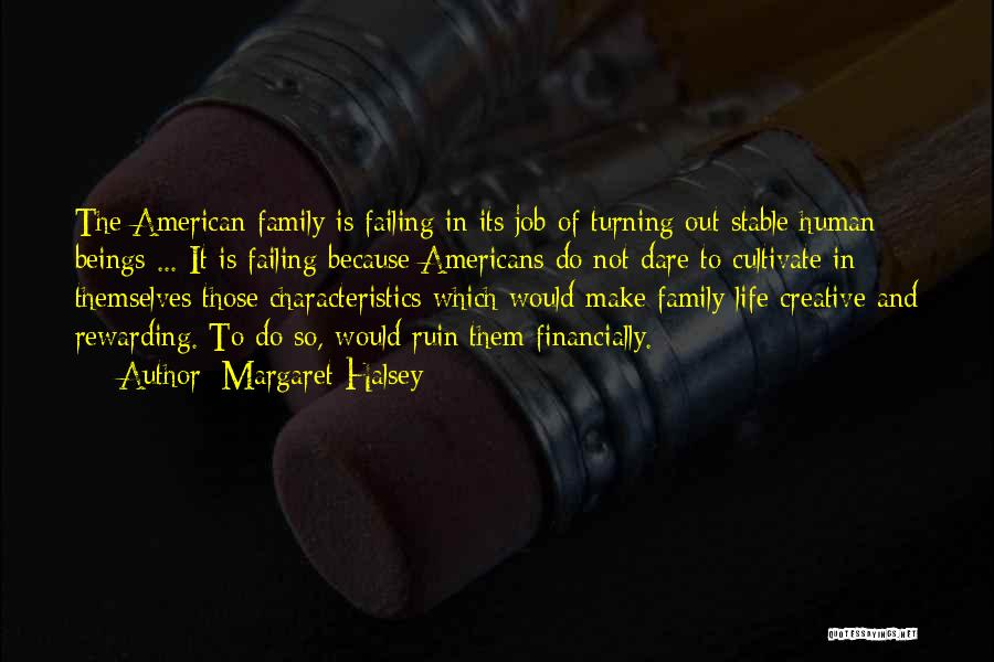 Family Turning On You Quotes By Margaret Halsey
