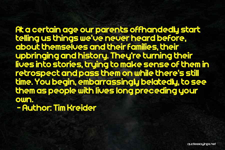 Family Turning On You Quotes By Tim Kreider