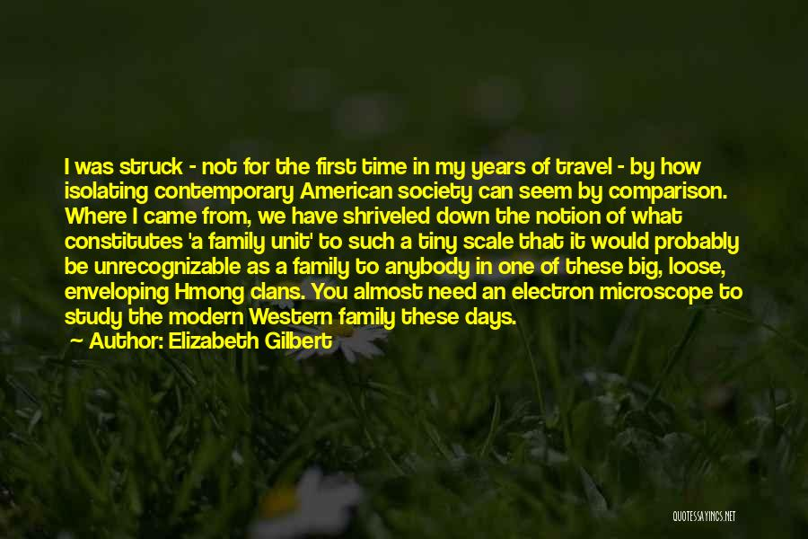 Family Unit Quotes By Elizabeth Gilbert