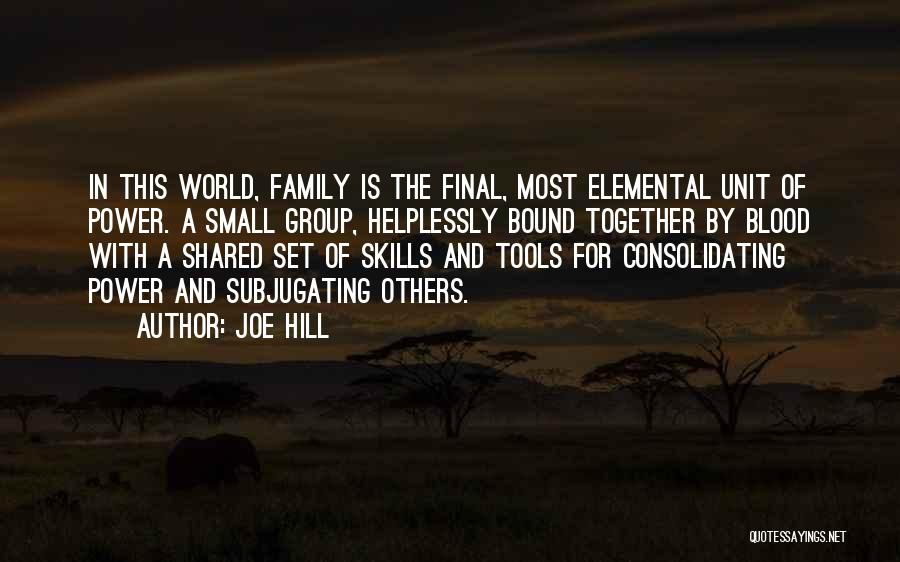 Family Unit Quotes By Joe Hill