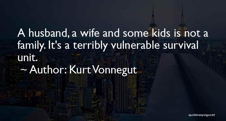 Family Unit Quotes By Kurt Vonnegut
