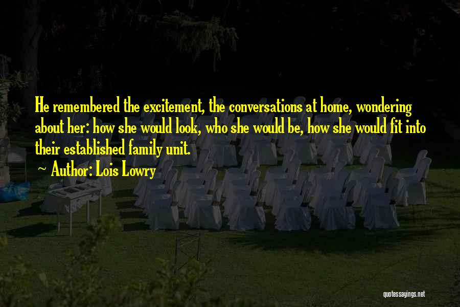 Family Unit Quotes By Lois Lowry