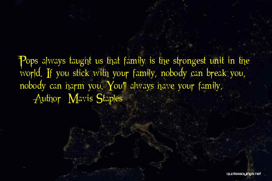 Family Unit Quotes By Mavis Staples