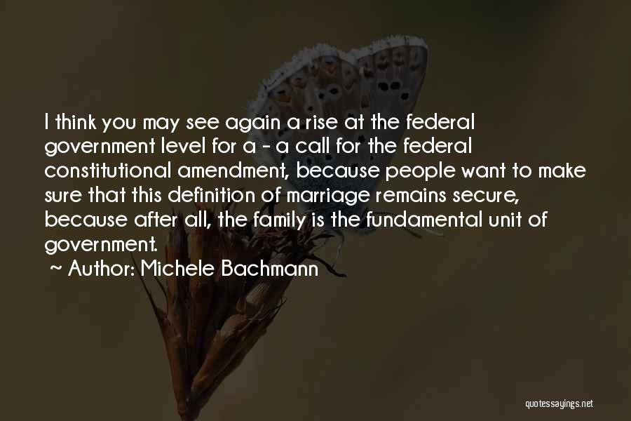 Family Unit Quotes By Michele Bachmann