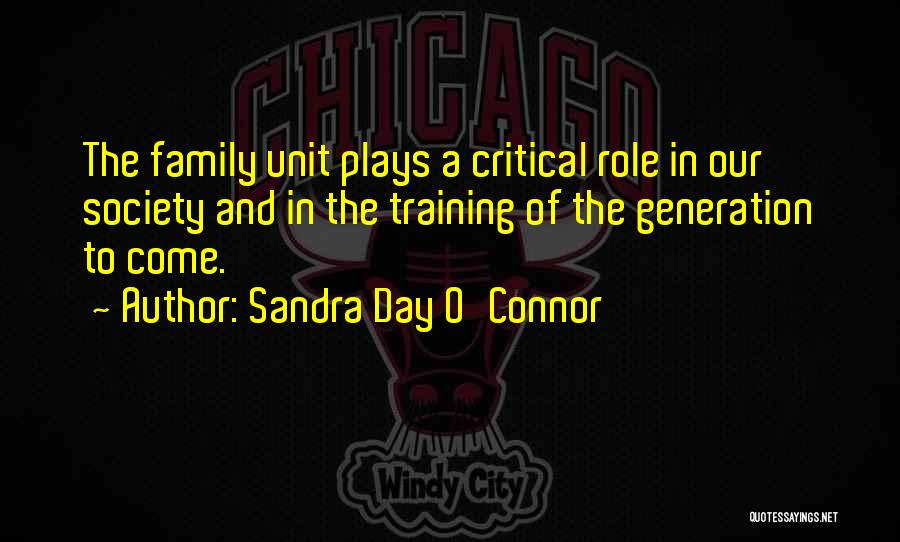 Family Unit Quotes By Sandra Day O'Connor
