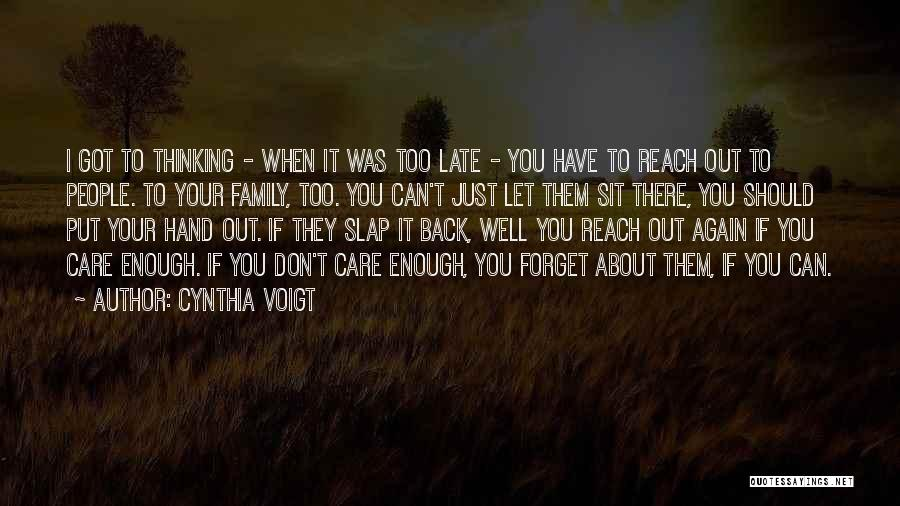 Family Who Don't Care About You Quotes By Cynthia Voigt