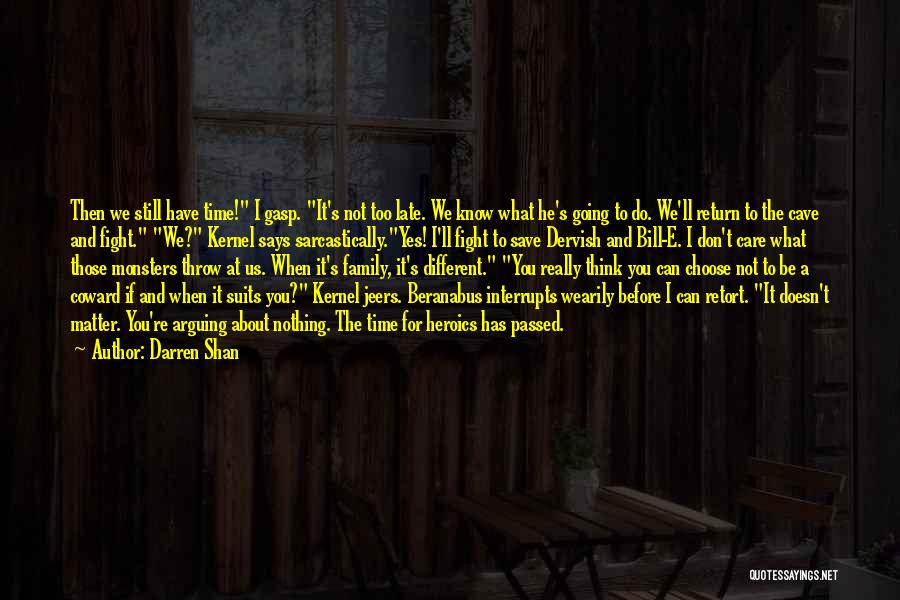 Family Who Don't Care About You Quotes By Darren Shan
