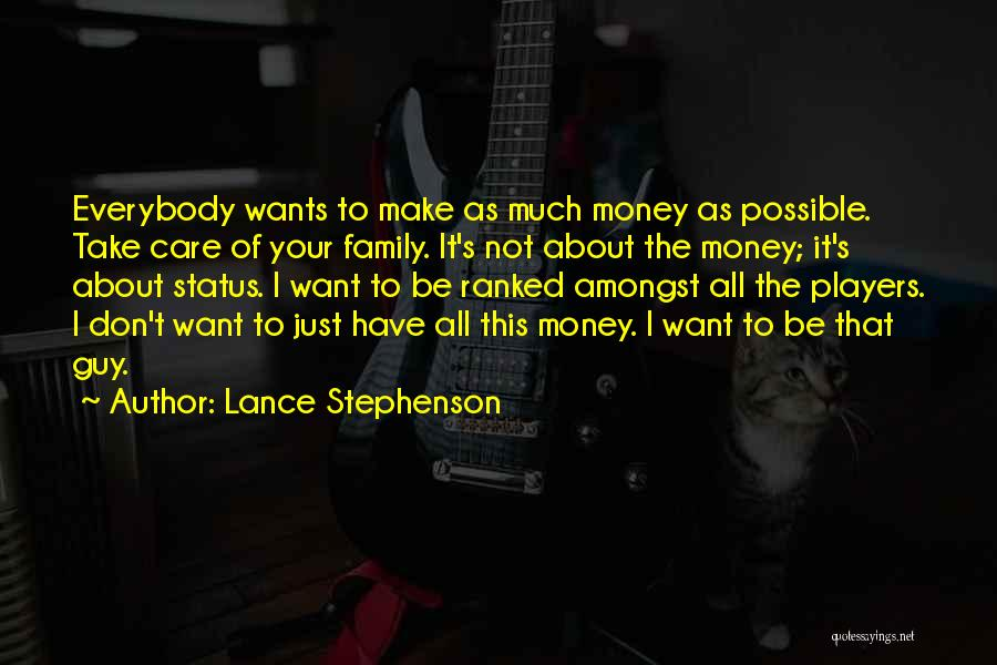 Family Who Don't Care About You Quotes By Lance Stephenson