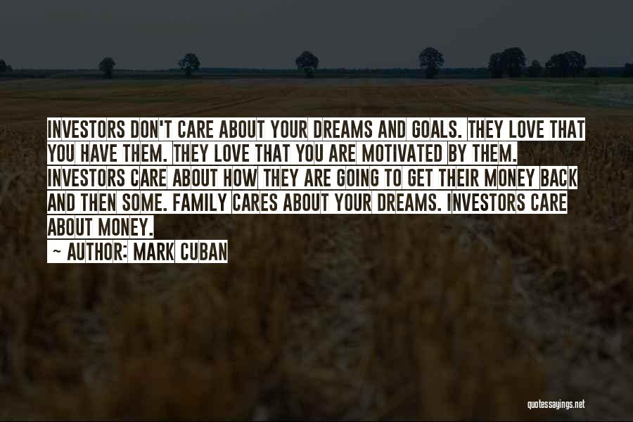 Family Who Don't Care About You Quotes By Mark Cuban
