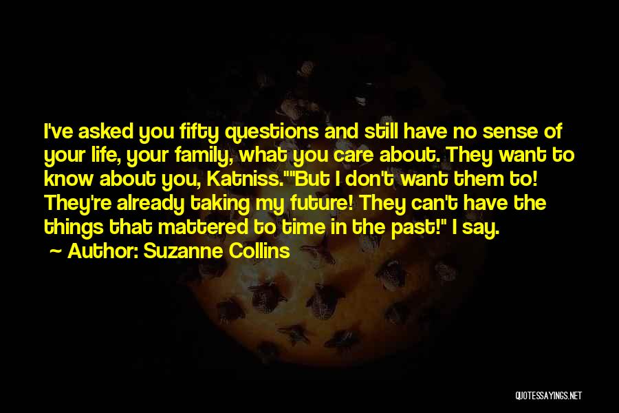 Family Who Don't Care About You Quotes By Suzanne Collins