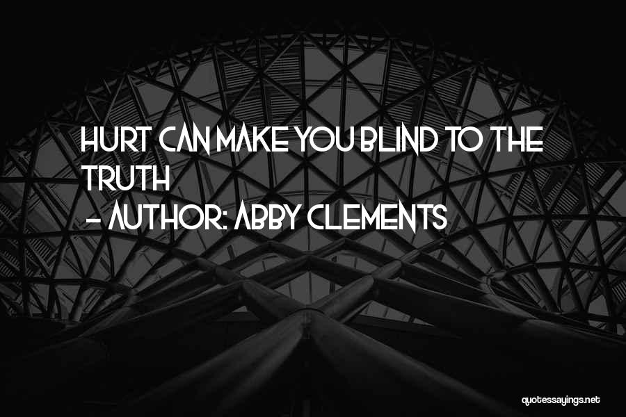 Family Who Hurt You Quotes By Abby Clements