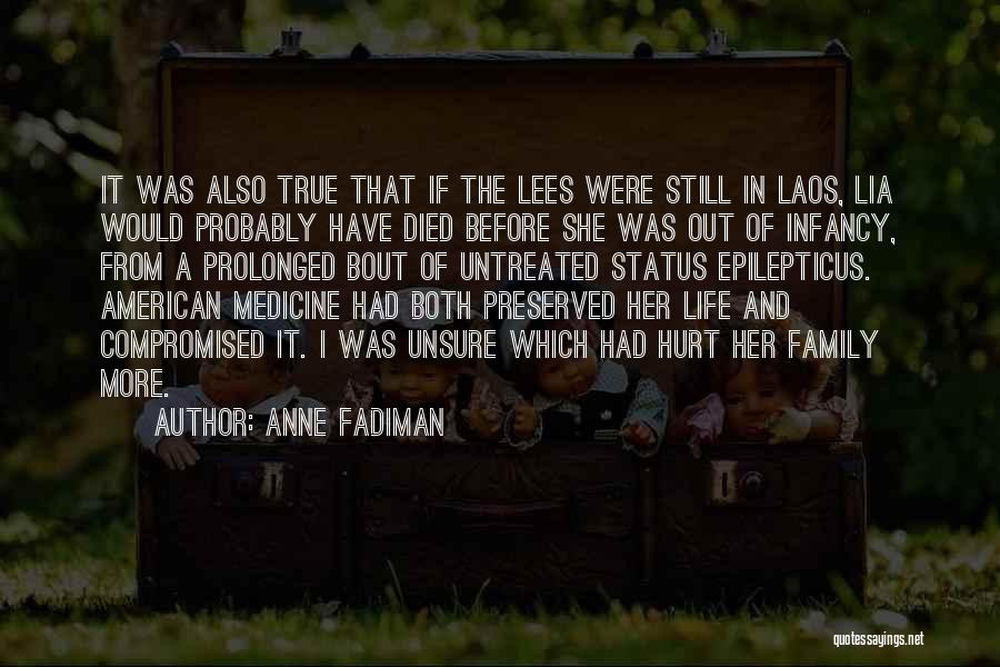 Family Who Hurt You Quotes By Anne Fadiman