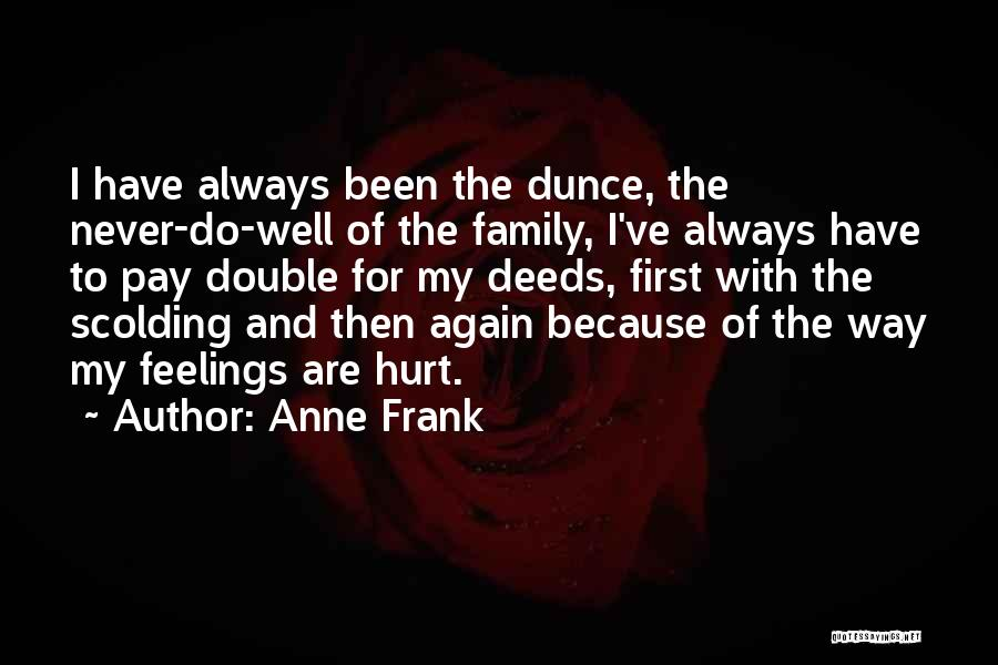 Family Who Hurt You Quotes By Anne Frank