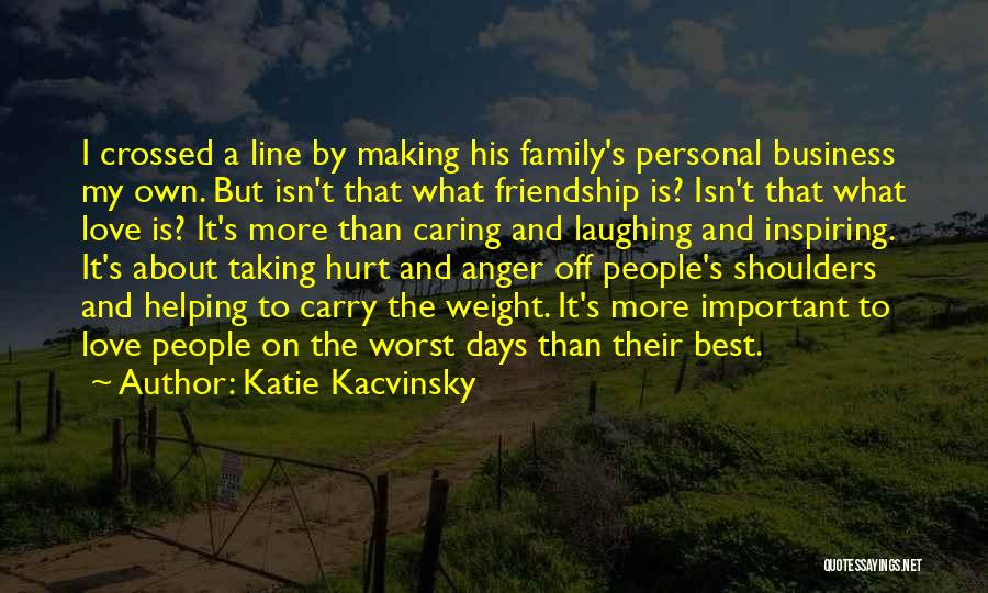 Family Who Hurt You Quotes By Katie Kacvinsky