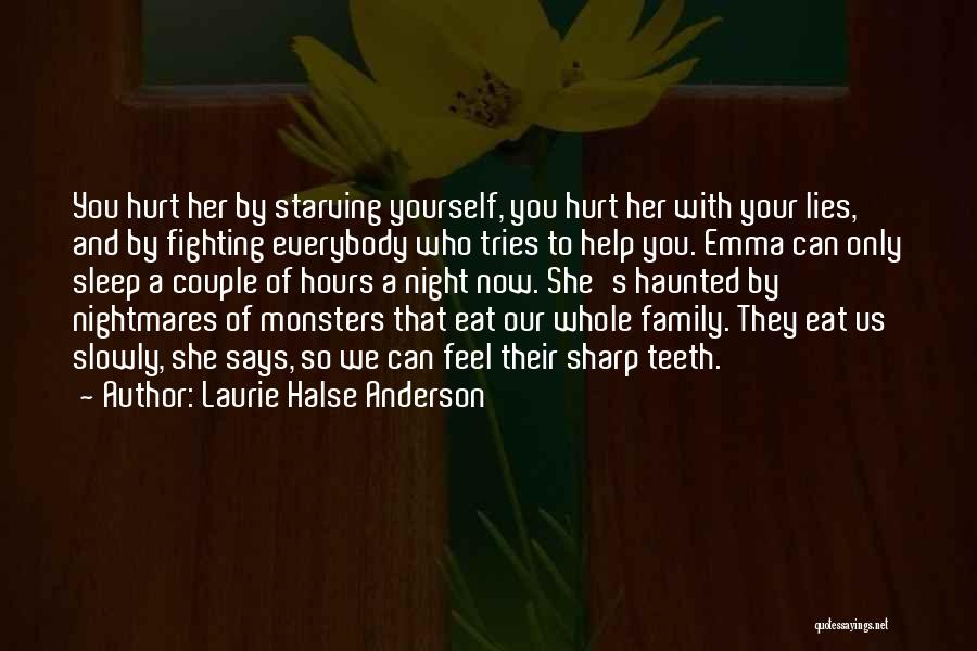 Family Who Hurt You Quotes By Laurie Halse Anderson