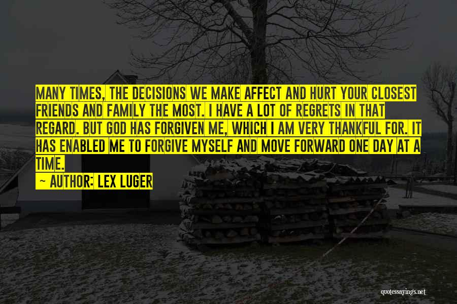 Family Who Hurt You Quotes By Lex Luger