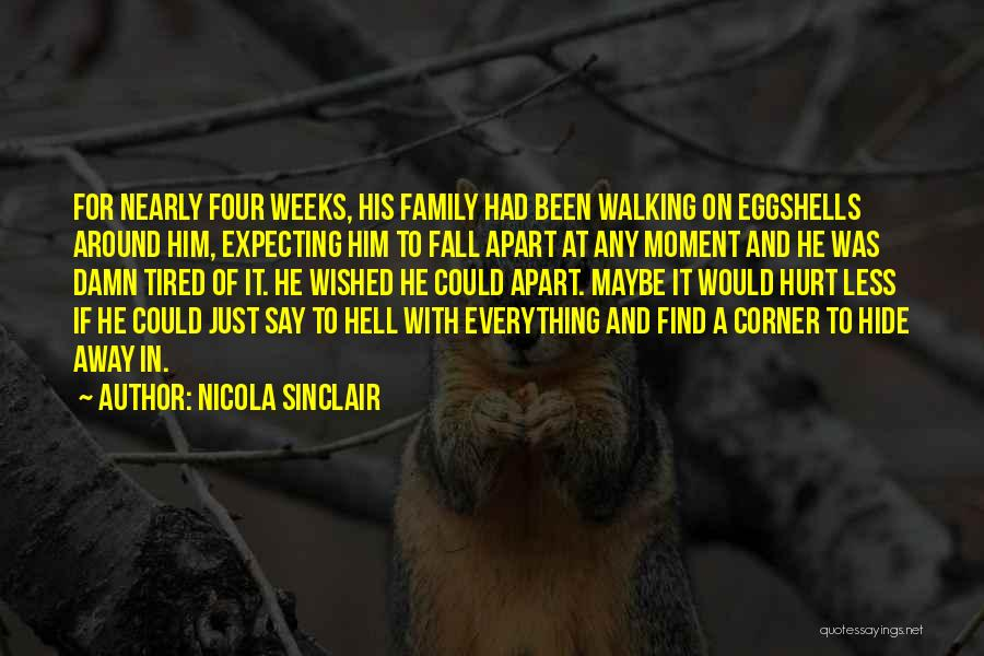 Family Who Hurt You Quotes By Nicola Sinclair
