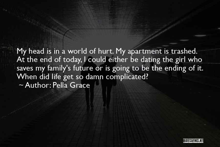 Family Who Hurt You Quotes By Pella Grace