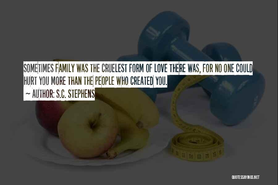 Family Who Hurt You Quotes By S.C. Stephens