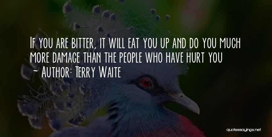 Family Who Hurt You Quotes By Terry Waite